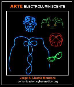jorge-lizama-cybermedios-arte-creaciones-electroluminiscentes