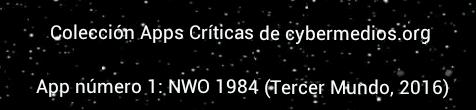 cybermedios-jorge-lizama-coleccion-apps-criticas-nuevo-orden-mundial-1984-3